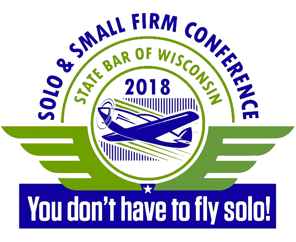 Solo & Small Firm Conference, State Bar of WI 2018 - You don't have to fly alone